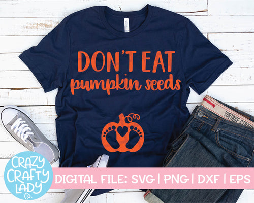 Don't Eat Pumpkin Seeds SVG Cut File