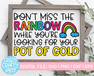 Don't Miss the Rainbow SVG Cut File