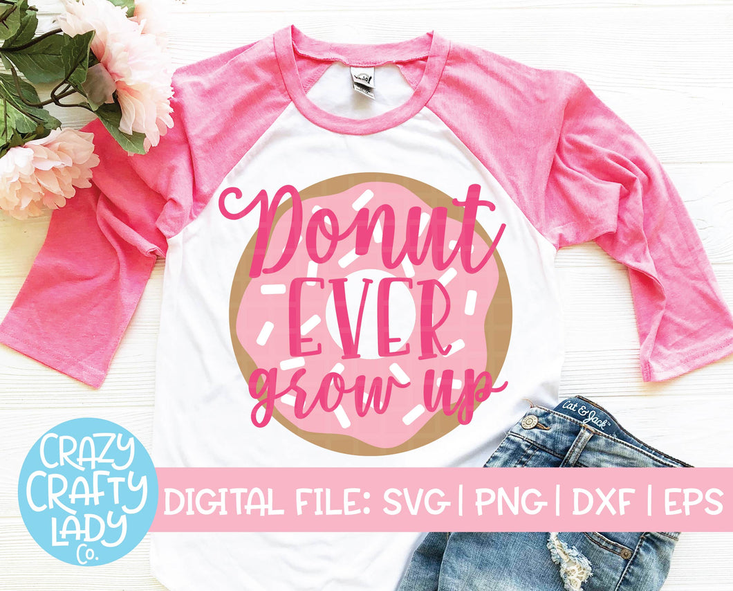 Donut Ever Grow Up SVG Cut File