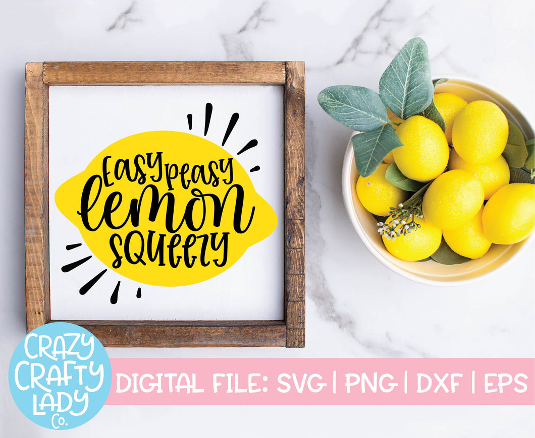 Easy Peasy Lemon Squeezy SVG Cut File