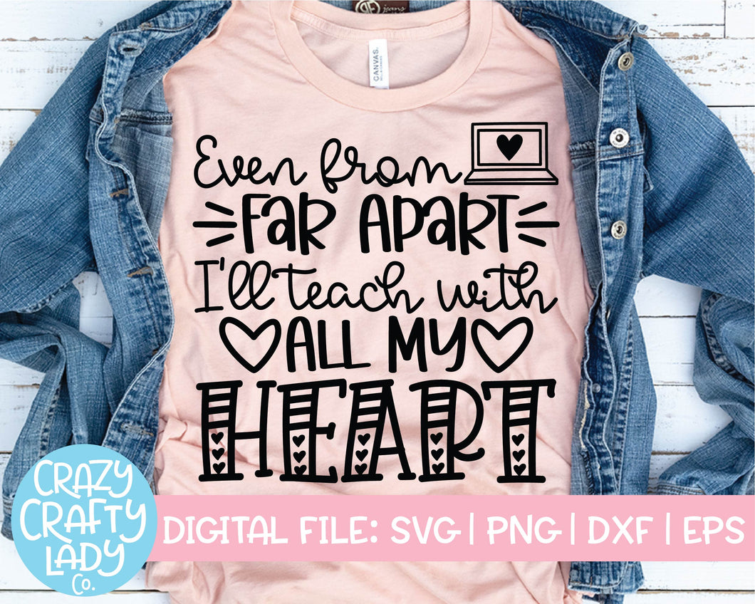 Even from Far Apart, I'll Teach with All My Heart SVG Cut File