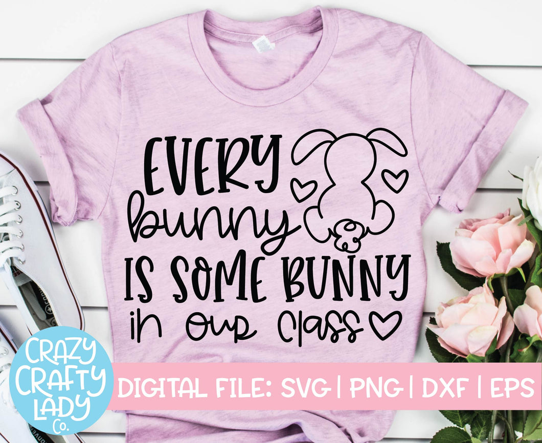 Every Bunny Is Some Bunny in Our Class SVG Cut File
