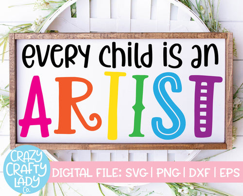 Every Child Is an Artist SVG Cut File