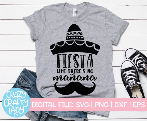 Fiesta Like There's No Mañana SVG Cut File