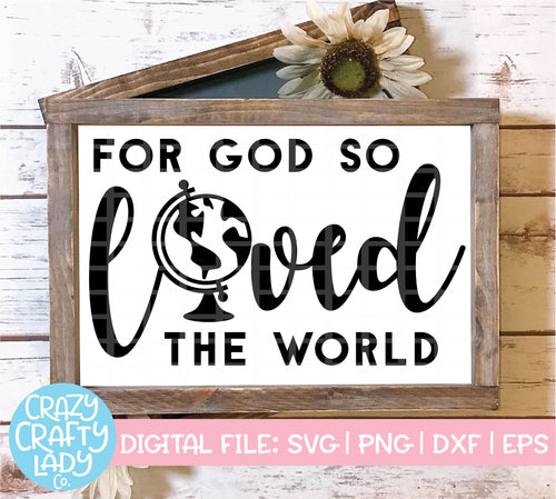 For God So Loved the World SVG Cut File