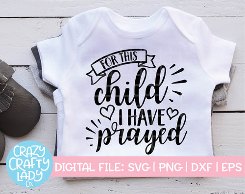For This Child I Have Prayed SVG Cut File