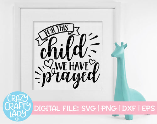 For This Child We Have Prayed SVG Cut File