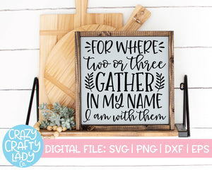 For Where Two or Three Gather in My Name SVG Cut File