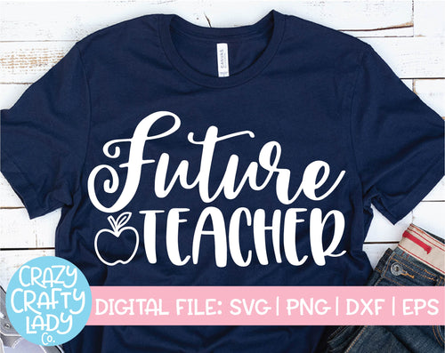 Future Teacher SVG Cut File