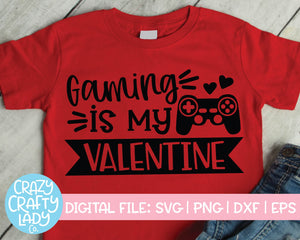 Gaming Is My Valentine SVG Cut File