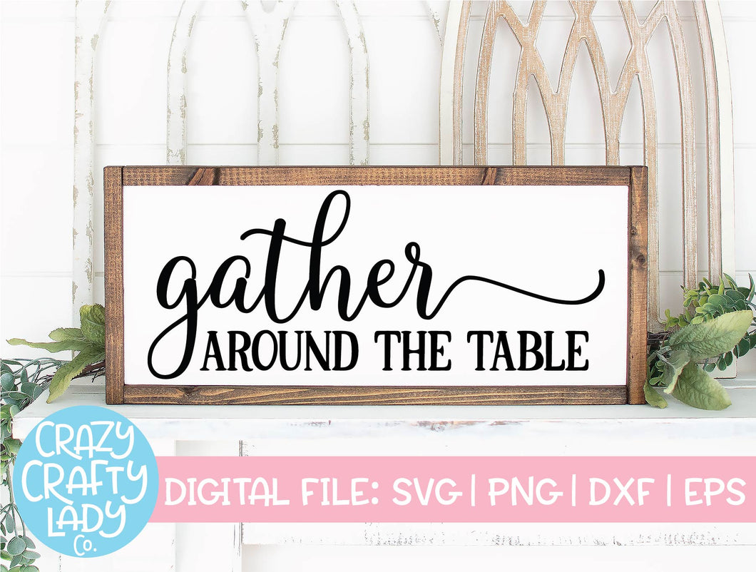 Gather Around the Table SVG Cut File