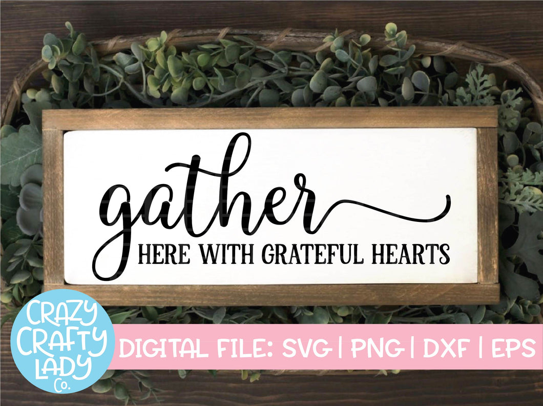 Gather Here with Grateful Hearts SVG Cut File