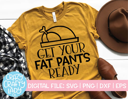 Get Your Fat Pants Ready SVG Cut File