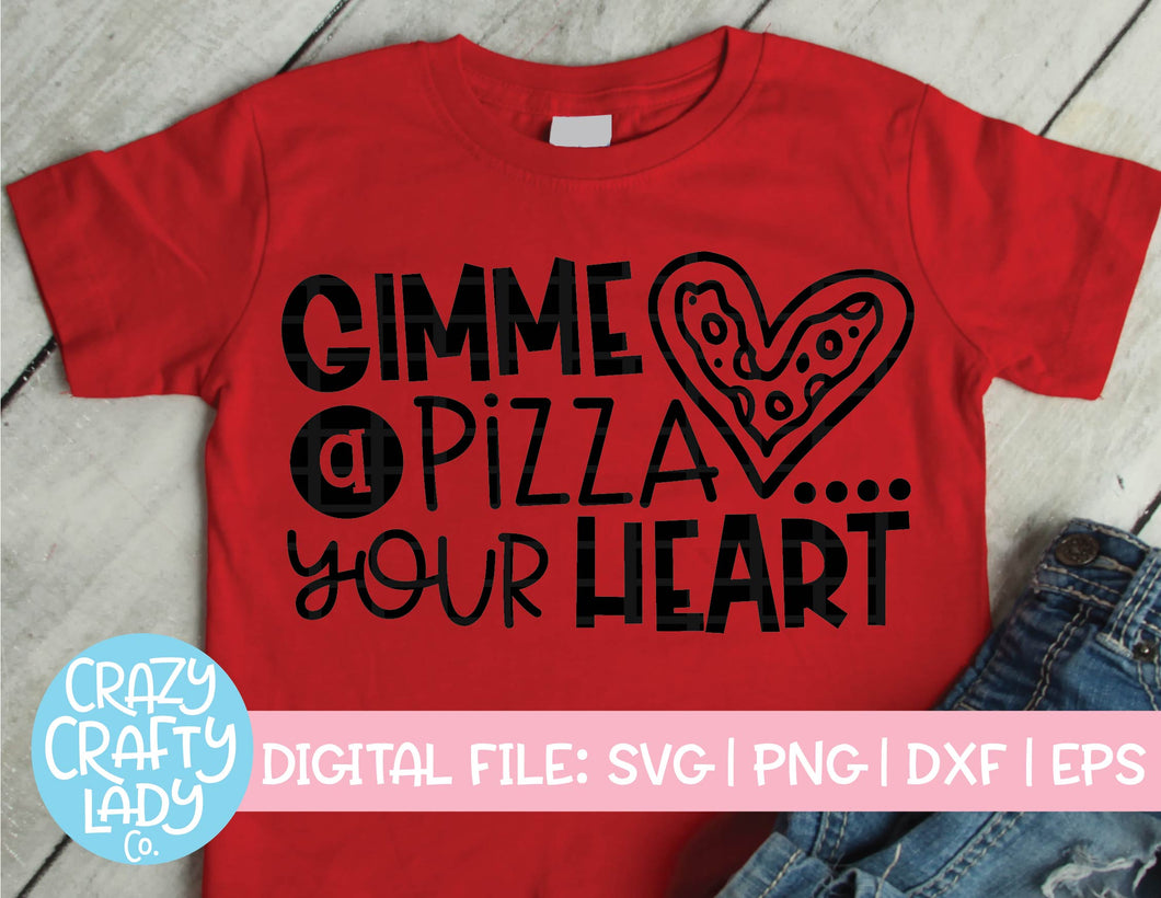 Gimme a Pizza Your Heart SVG Cut File