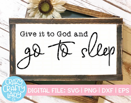 Give It to God and Go to Sleep SVG Cut File