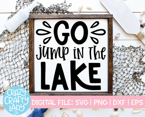 Go Jump in the Lake SVG Cut File