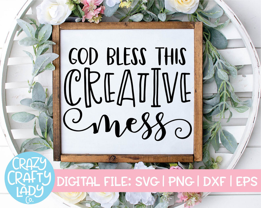 God Bless This Creative Mess SVG Cut File
