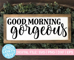 Good Morning Gorgeous SVG Cut File