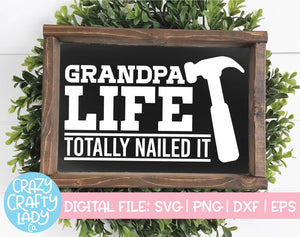 Grandpa Life: Totally Nailed It SVG Cut File