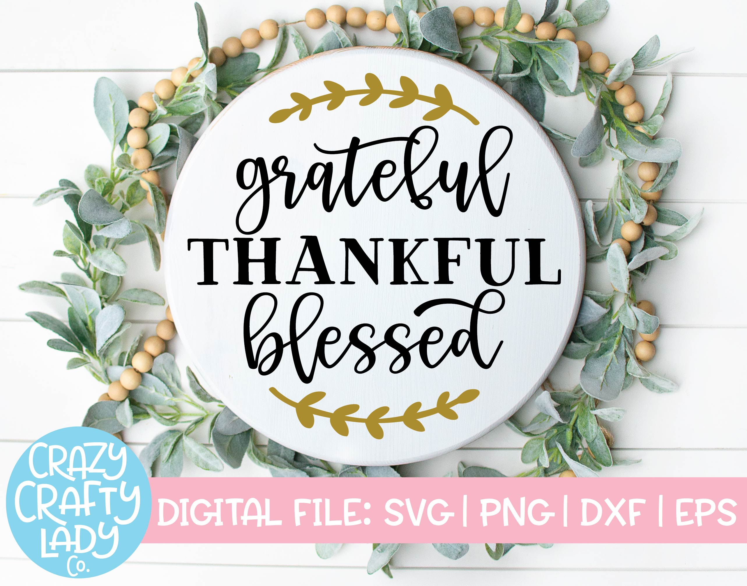Grateful Thankful Blessed Svg Cut File Crazy Crafty Lady Co