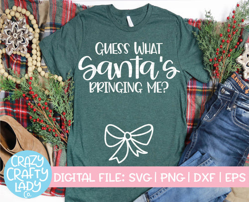 Guess What Santa's Bringing Me SVG Cut File