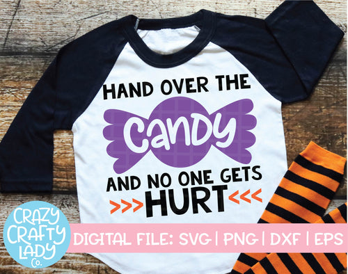 Hand Over the Candy and No One Gets Hurt SVG Cut File