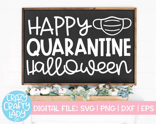 Happy Quarantine Halloween SVG Cut File