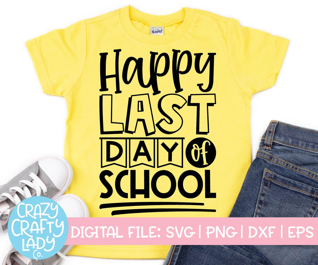 Happy Last Day of School SVG Cut File