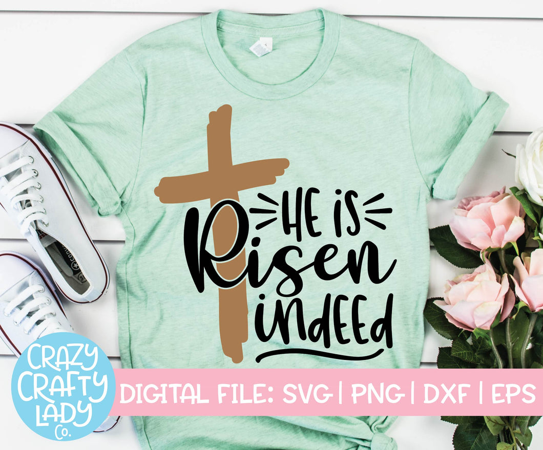 He Is Risen Indeed SVG Cut File