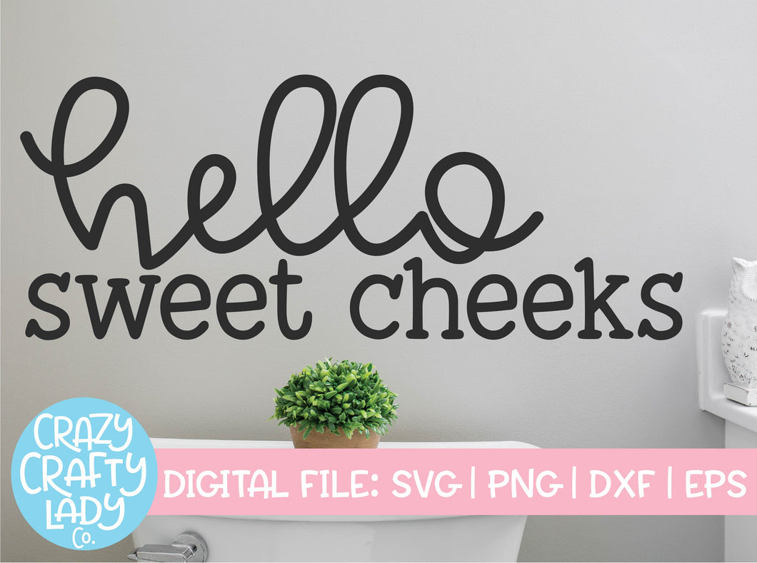 Hello Sweet Cheeks SVG Cut File