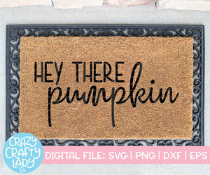 Hey There Pumpkin SVG Cut File
