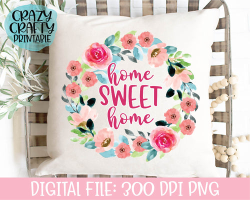Home Sweet Home PNG Printable File