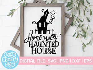 Home Sweet Haunted House SVG Cut File