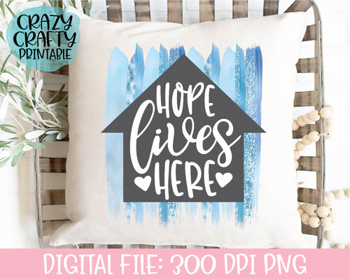 Hope Lives Here PNG Printable File