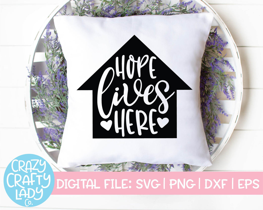 Hope Lives Here SVG Cut File