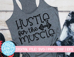 Hustle for the Muscle SVG Cut File