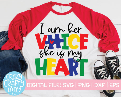 I Am Her Voice, She Is My Heart SVG Cut File
