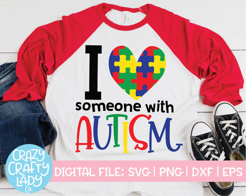 I Love Someone with Autism SVG Cut File