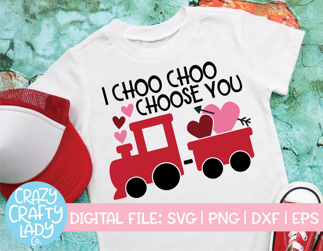 I Choo Choo Choose You SVG Cut File