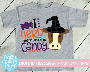 I Herd There Would Be Candy SVG Cut File