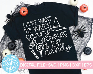 I Just Want to Watch Scary Movies & Eat Candy SVG Cut File