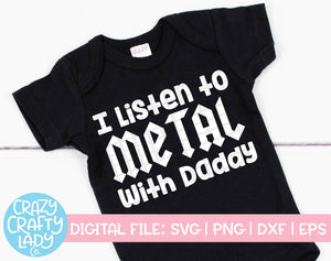I Listen to Metal with Daddy SVG Cut File