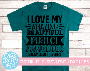 I Love My Amazing Beautiful Perfect Daughter SVG Cut File