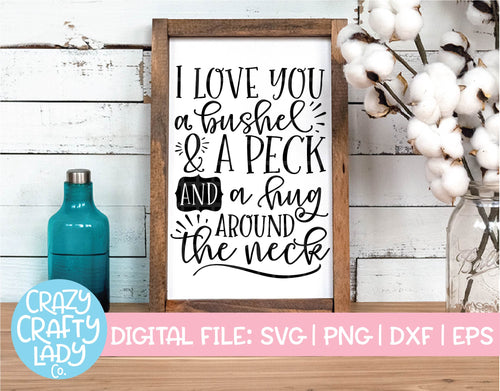 I Love You a Bushel and a Peck SVG Cut File
