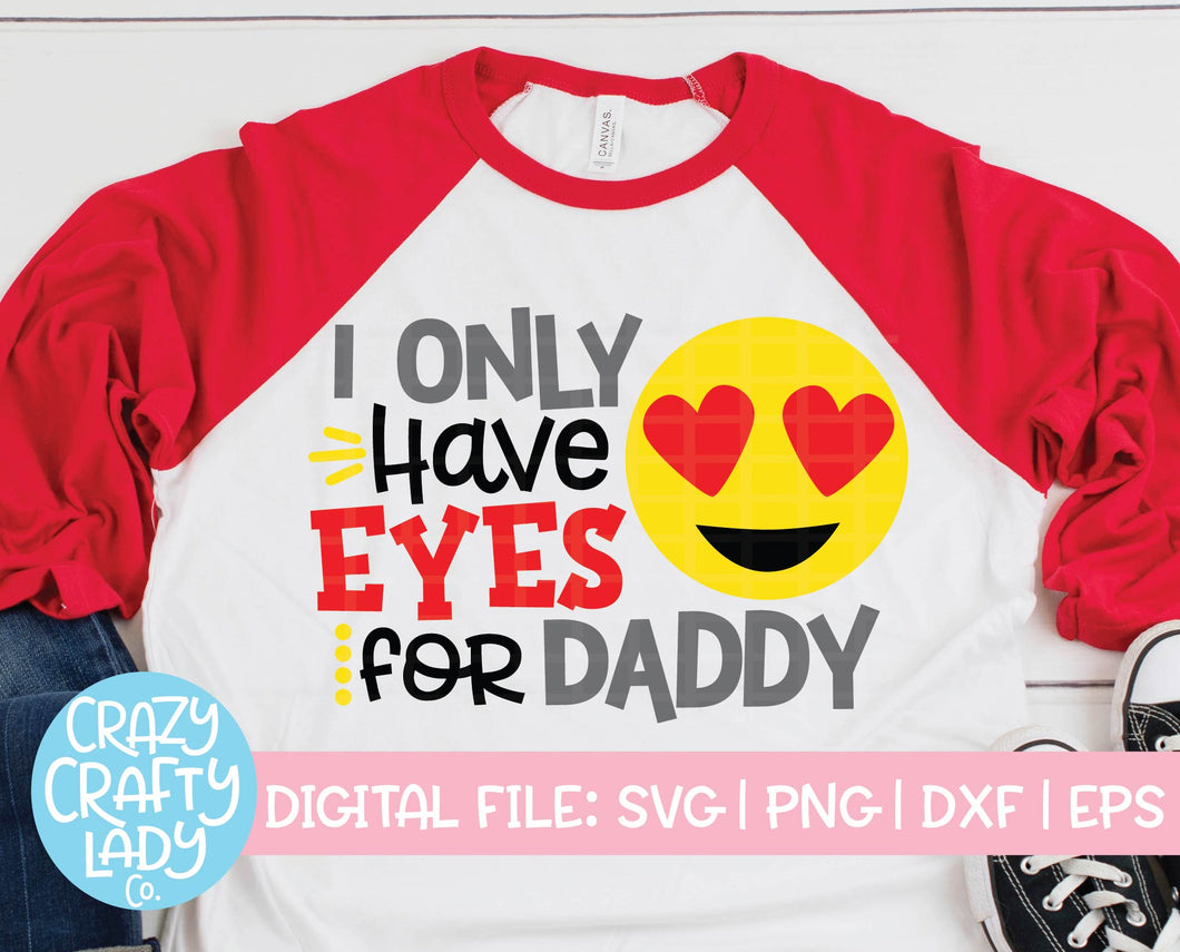 I Only Have Eyes for Daddy SVG Cut File