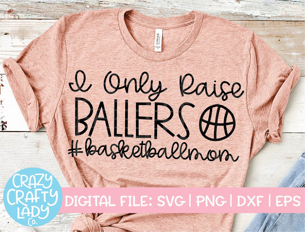 I Only Raise Ballers Basketball SVG Cut File