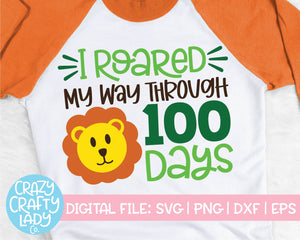 I Roared My Way Through 100 Days SVG Cut File