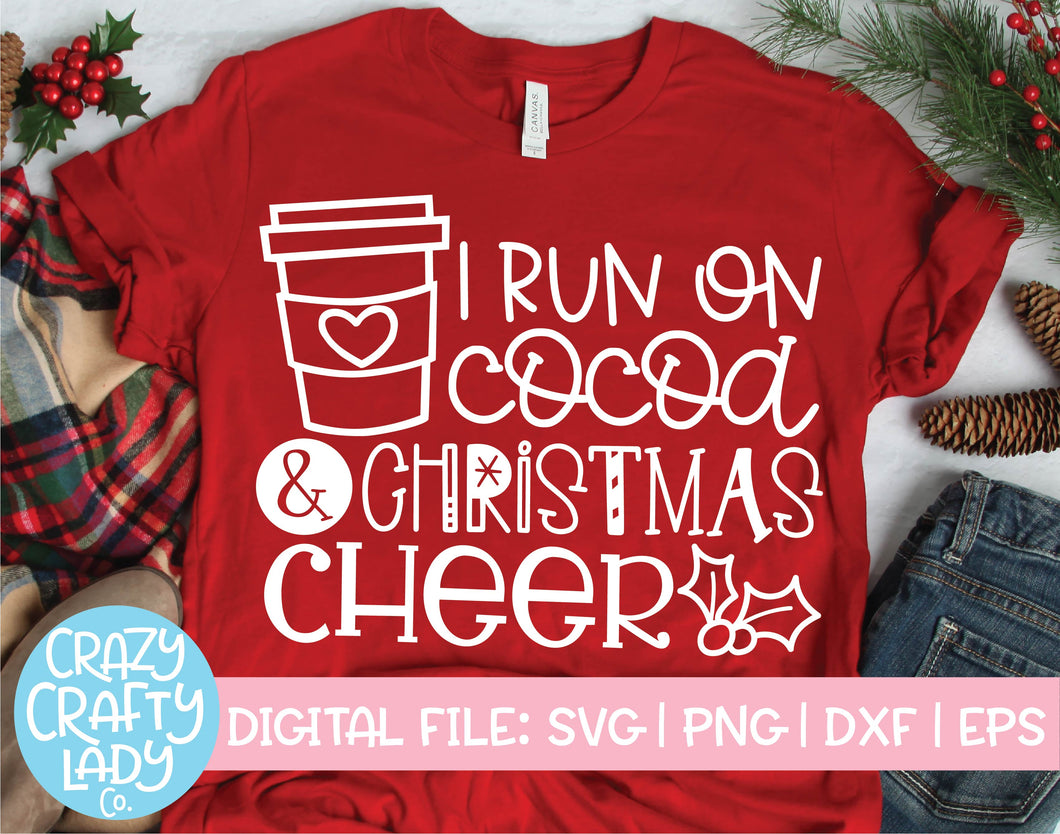 I Run on Cocoa & Christmas Cheer SVG Cut File