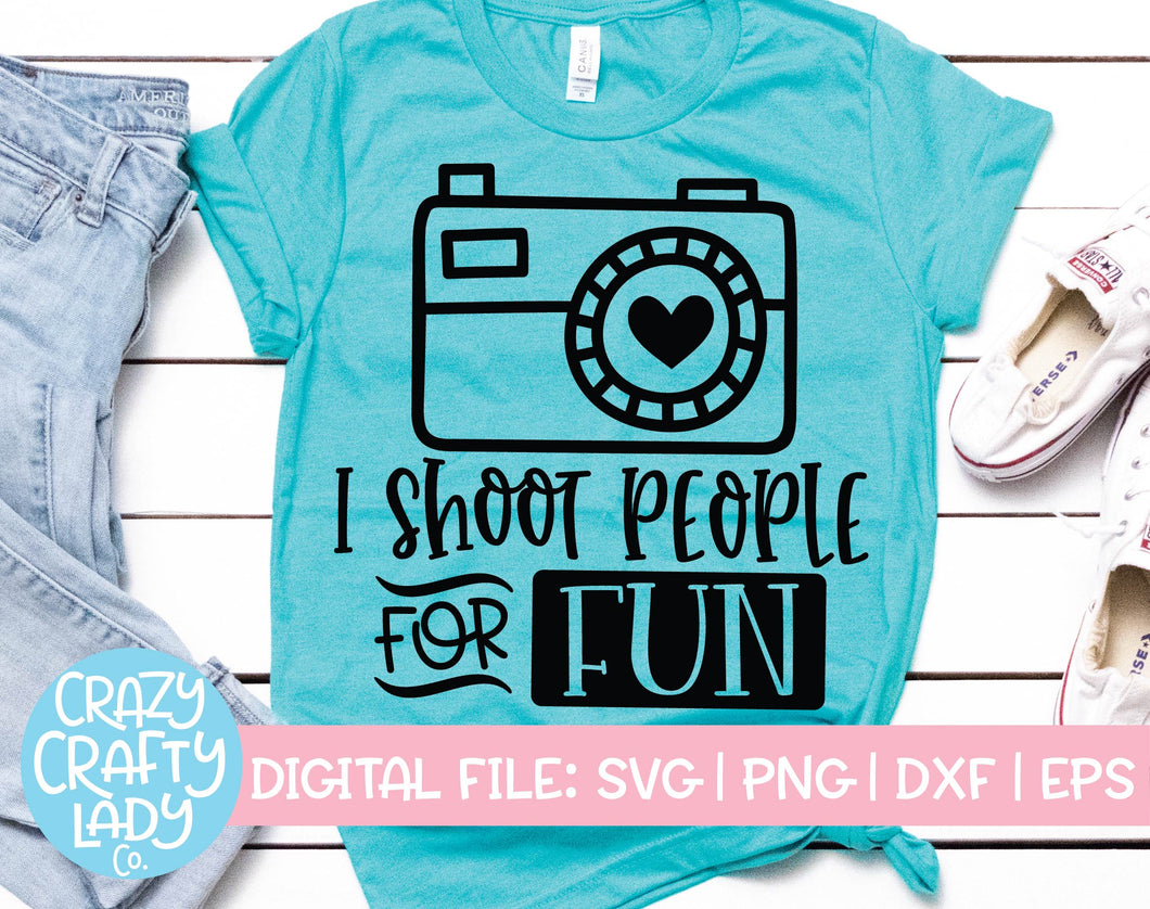 I Shoot People for Fun SVG Cut File