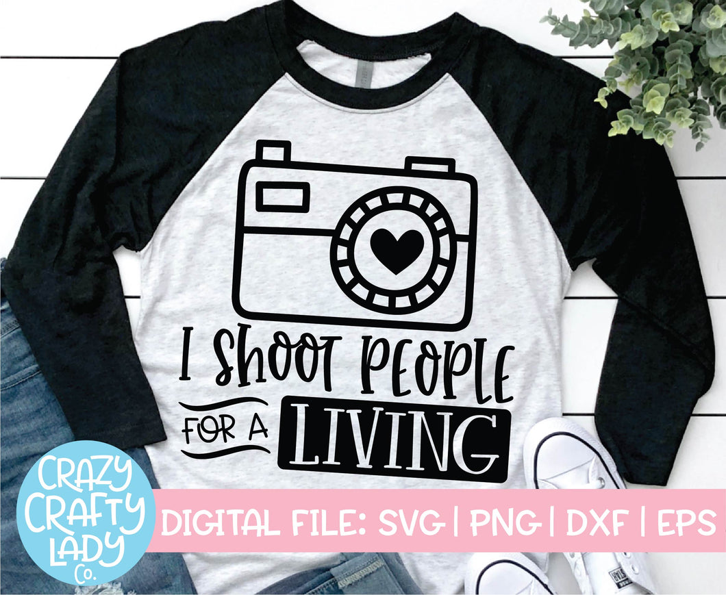 I Shoot People for a Living SVG Cut File